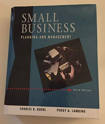 Small Business: Planning and Management (Dryden Press: Charles R. Kuehl,