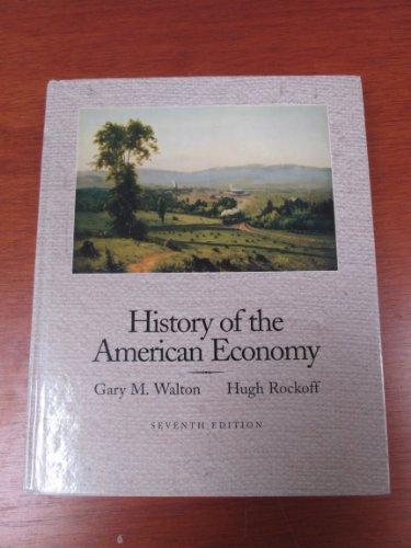 History of the American Economy (Dryden Press: Gary M. Walton,