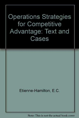 9780030976681: Operations strategies for competitive advantage: Text and cases (The Dryden Press series in management science and quantitative methods)