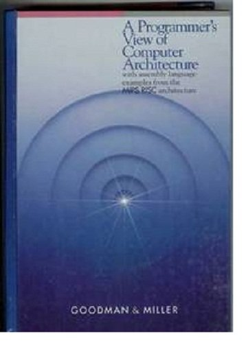9780030977404: Programmer's View of Computer Architecture: Preliminary Version: With Examples from the MIPS RISC Architecture