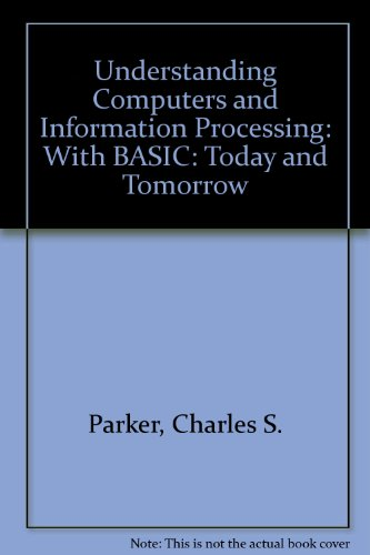 9780030979057: Understanding Computers and Information Processing: With BASIC: Today and Tomorrow