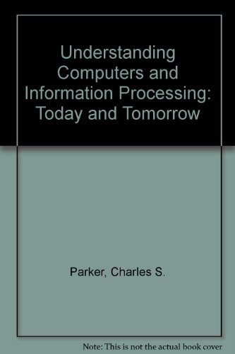 9780030979064: Understanding Computers and Information Processing: Today and Tomorrow
