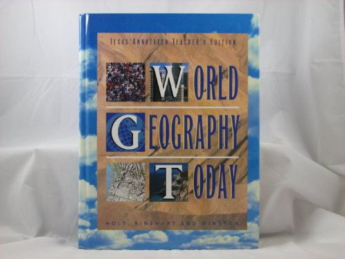 9780030979446: World Geography Today (Texas Annotated Teacher's Edition) (Texas Annotated Teacher's Edition)