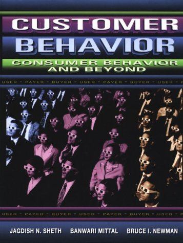 Customer Behavior: Consumer Behavior and Beyond: Jagdish N. Sheth,