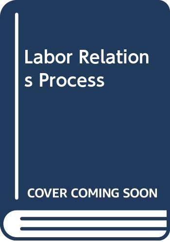 9780030980466: Labor Relations Process