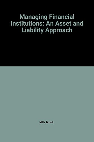 9780030980794: Managing Financial Institutions: An Asset-Liability Approach (The Dryden Press series in finance)