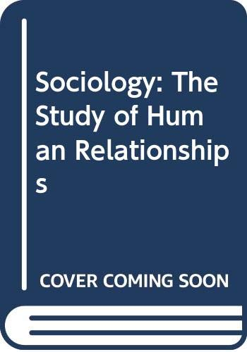 9780030982163: Sociology: The Study of Human Relationships Teacher's Manual