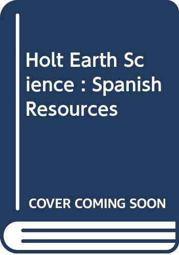 9780030983047: Holt Earth Science : Spanish Resources
