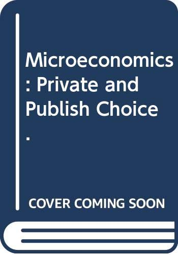 Microeconomics : Private and Public Choice: Richard L. Stroup;