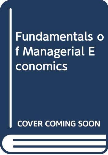 Fundamentals of Managerial Economics (The Dryden Press: Mark Hirschey, James
