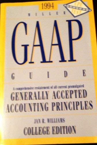 Miller GAAP Guide : A Comprehensive Restatement of All Current Promulgated Generally Accepted ...
