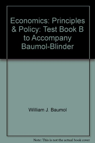 9780030984471: Economics: Principles & Policy: Test Book B to Accompany Baumol-Blinder