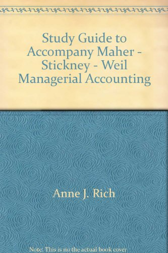 9780030984761: Study Guide to Accompany Maher - Stickney - Weil, Managerial Accounting