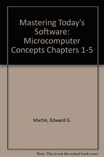 9780030985867: Mastering Today's Software: Microcomputer Concepts Chapters 1-5