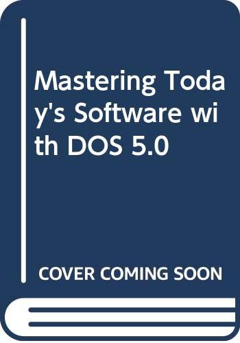 9780030985881: Mastering Today's Software with DOS 5.0 (Dryden exact)