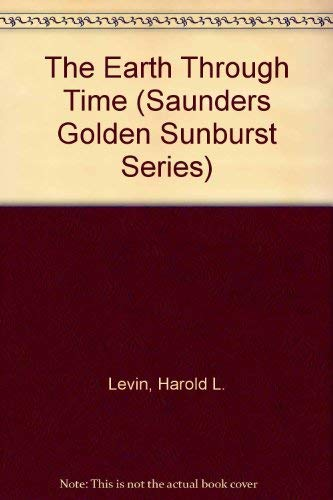 The Earth Through Time (Saunders Golden Sunburst Series): Levin, Harold L.
