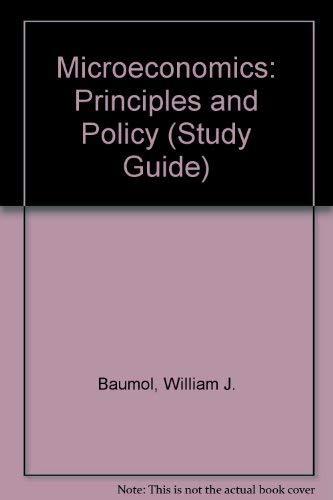 Microeconomics: Principles and Policy (Study Guide): William J. Baumol,