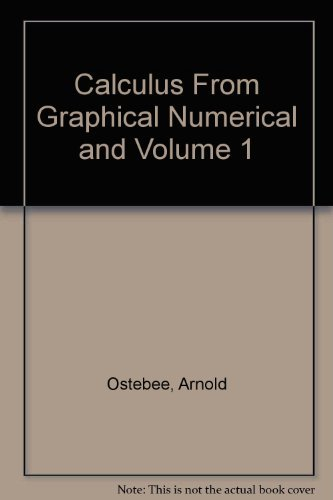 9780030987311: Calculus From Graphical Numerical and Volume 1