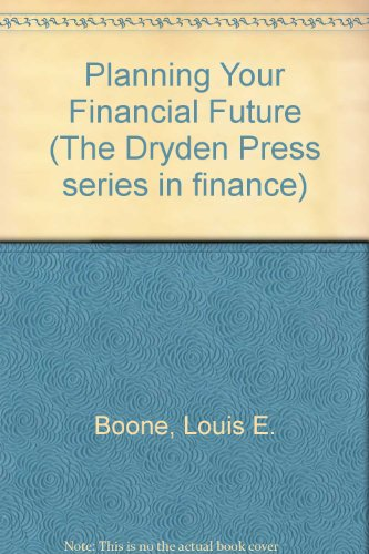 9780030988448: Planning Your Financial Future (The Dryden Press series in finance)