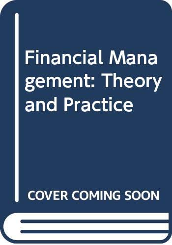 9780030989292: Financial Management: Theory and Practice