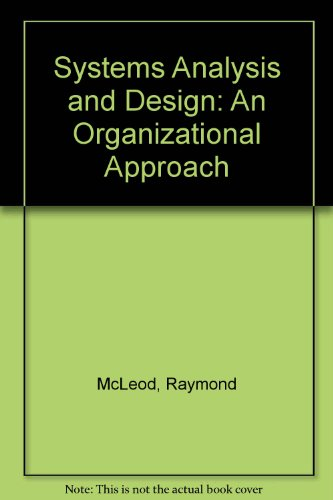 9780030989483: Systems Analysis and Design: An Organizational Approach