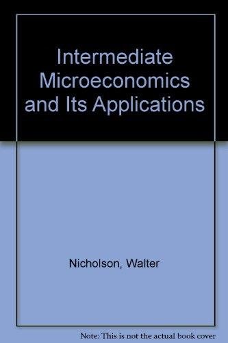 Intermediate Microeconomics and Its Applications: Nicholson, Walter