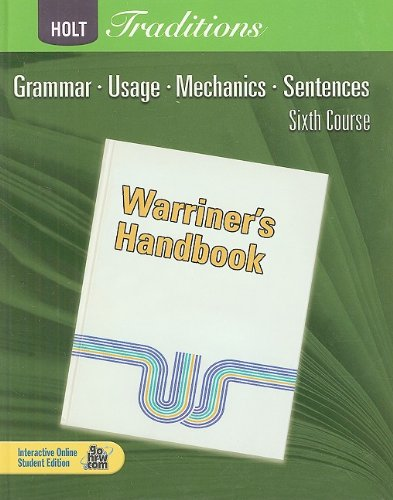 Holt Traditions: Warriner's Handbook, Sixth Course: Grammar,: Warriner, John E.