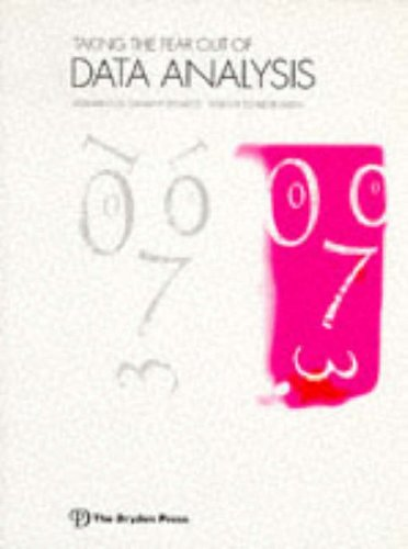 9780030990069: Taking the Fear Out of Data Analysis: A Step-by-Step Approach