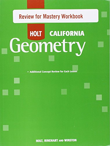 Holt Geometry California: Review for Mastery Workbook: RINEHART AND WINSTON