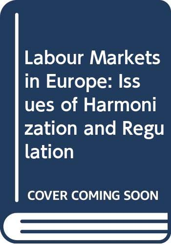 9780030990465: Labour Markets in Europe: Issues of Harmonization and Regulation
