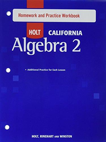 9780030990540: Holt Algebra 2 California: Homework and Practice Workbook Algebra 2