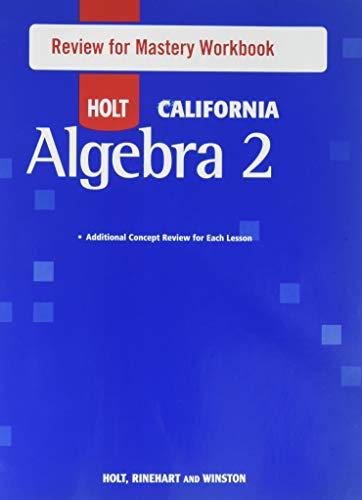 9780030990571: Holt Algebra 2 California: Review for Mastery Workbook Algrebra 2