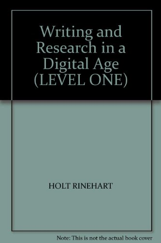 9780030991158: Writing and Research in a Digital Age (LEVEL ONE)