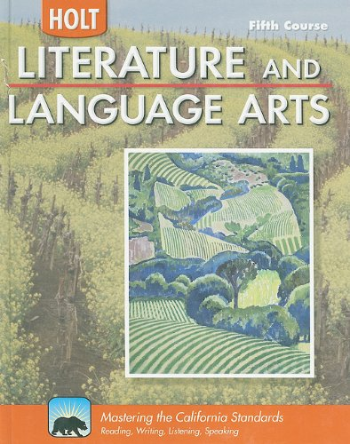 Holt Literature and Language Arts California: Student: HOLT, RINEHART AND