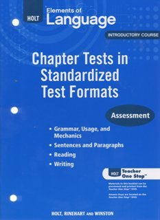 2009 Holt intro Elements of languge standardized Chapter Tests: various