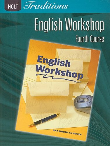 Holt Traditions English Workshop, Fourth Course (Holt Traditions 2008)