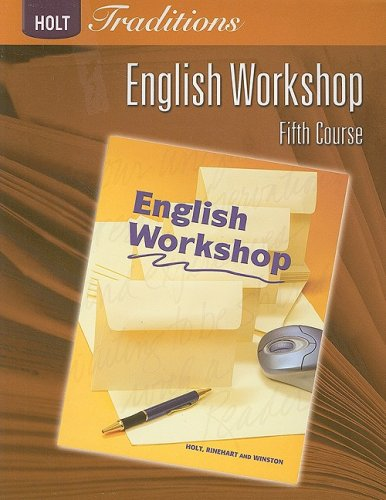9780030993404: English Workshop, 5th Course (Holt Traditions)