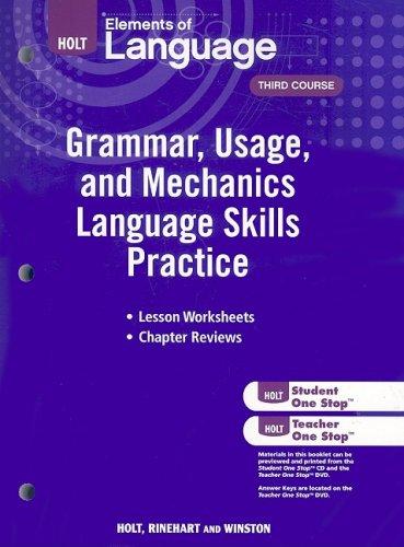 Elements of Language: Grammar Usage and Mechanics: HOLT, RINEHART AND