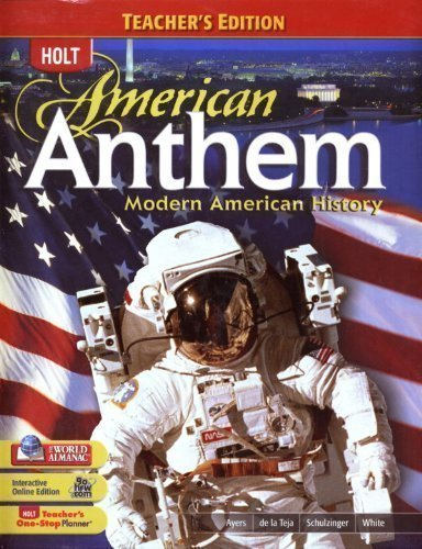 American Anthem: Modern American history, Teacher's Edition: Ayers, Edward; Schulzinger, ...