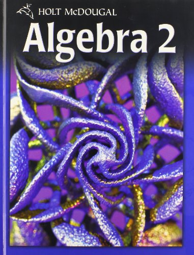 Algebra 2, Grade 11: Holt Mcdougal Algebra