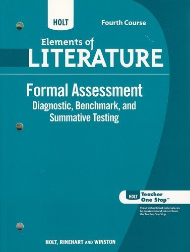 Holt Elements of Literature, Formal Assessment: Diagnostic, Benchmark, and Summative Testing, 4th ...