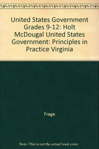 9780030998423: Holt McDougal United States Government: Principles in Practice: Student Edition Grades 9-12 2010