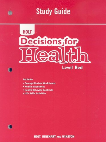 Decisions for Health: Study Guide Level Red: HOLT, RINEHART AND WINSTON