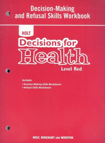 Decisions for Health, Level Red, Grade 7: Decision-making and Refusal Skills Workbook: HOLT, ...