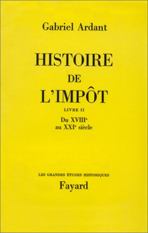 9780035568263: Histoire de l'impôt, tome 2. Du 18e au 19e siècle