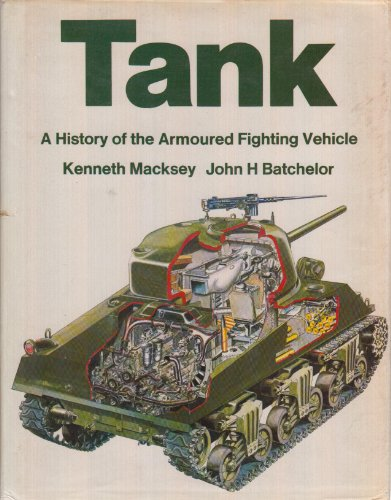 9780035603469: Tank A History Of The Armoured Fighting Vehicle :