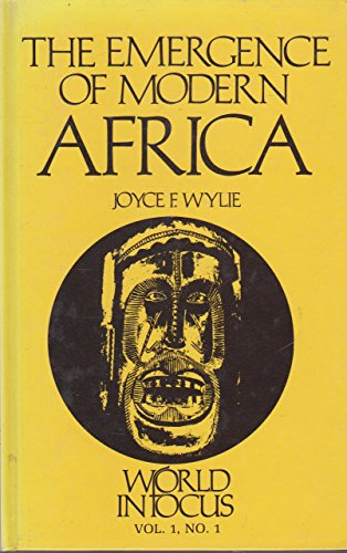 9780039001278: The emergence of modern Africa (World in focus)