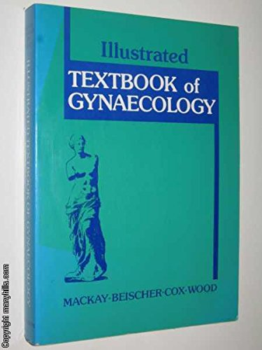 Illustrated Textbook of Gynaecology: Eric V. Mackay