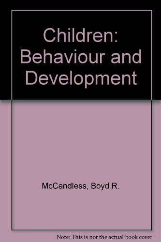 9780039100285: Children: Behaviour and Development