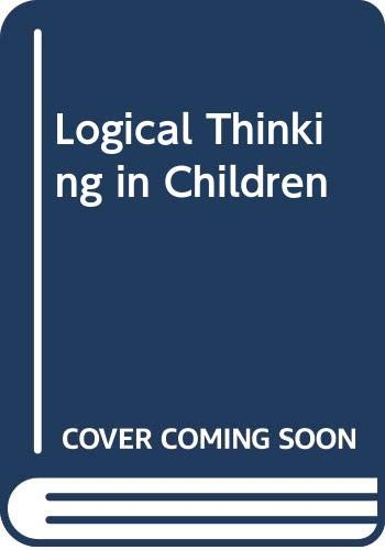 Logical Thinking in Children : Research Based: Sigel, Irving E.;
